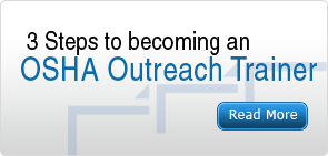 3 Steps to becoming an OSHA Outreach Trainer